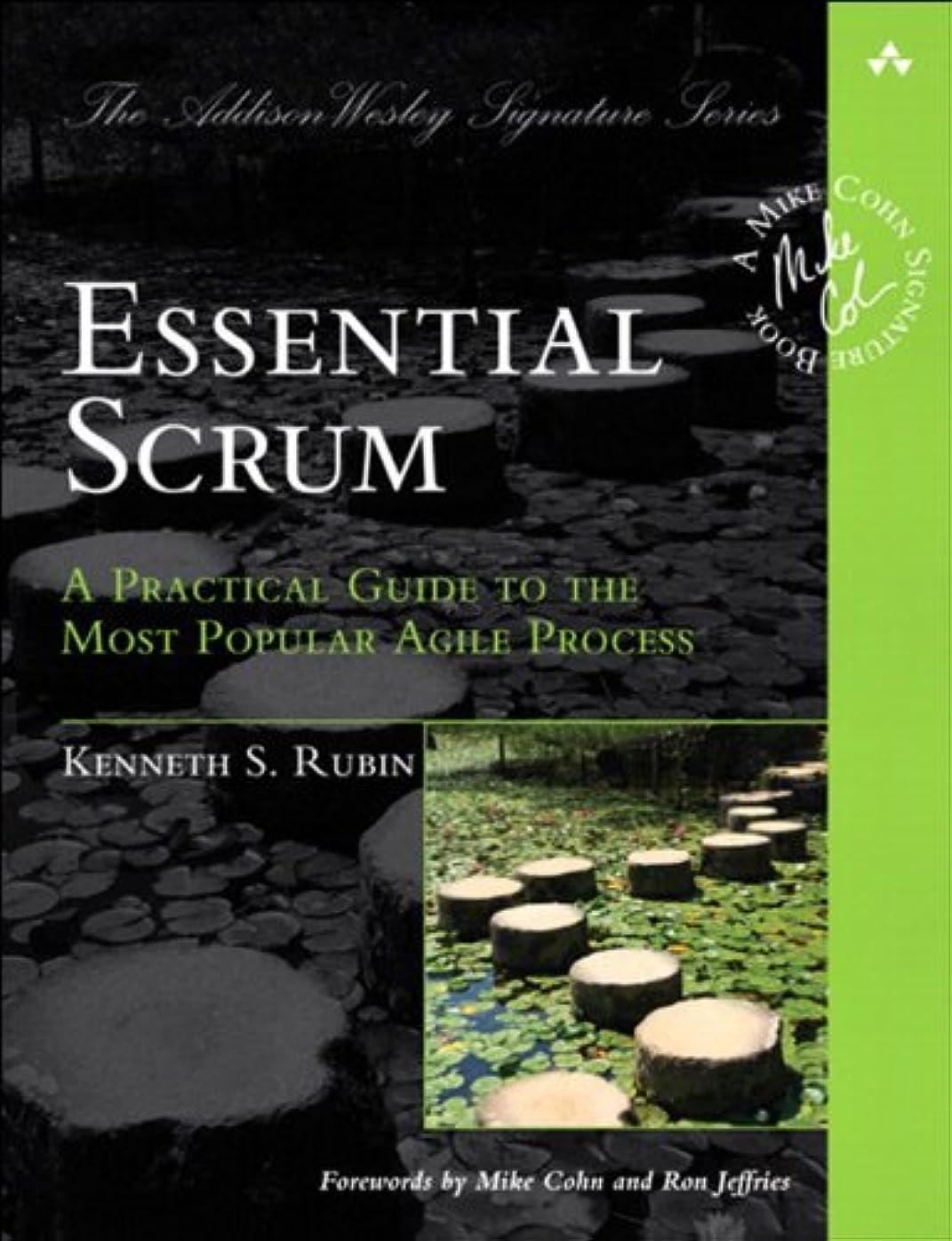 地区レギュラーインストラクターEssential Scrum: A Practical Guide to the Most Popular Agile Process (Addison-Wesley Signature Series (Cohn)) (English Edition)