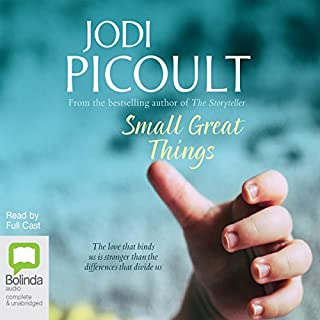 Small Great Things     A Novel              By:                                                                                                                                 Jodi Picoult                               Narrated by:                                                                                                                                 Audra McDonald,                                                                                        Ari Fliakos,                                                                                        Cassandra Campbell                      Length: 16 hrs and 31 mins     791 ratings     Overall 4.7