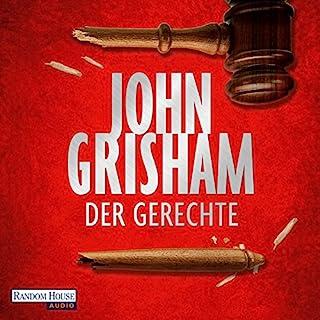 Der Gerechte                   Autor:                                                                                                                                 John Grisham                               Sprecher:                                                                                                                                 Charles Brauer                      Spieldauer: 14 Std. und 44 Min.     1.657 Bewertungen     Gesamt 4,2