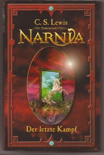 Die Chroniken von Narnia - Band 7 - Der letzte Kampf
