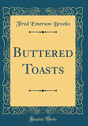 Buttered Toasts (Classic Reprint)