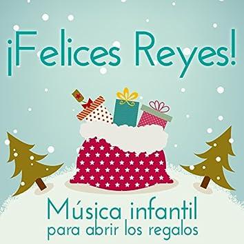 ¡ Felices Reyes ! Música Infantil para Abrir los Regalos
