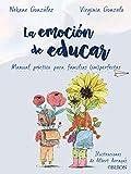 La emoción de educar: Manual práctico para familias (im)perfectas (Libros singulares)