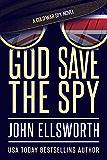 God Save the Spy: A Cold War Spy Novel (Operation TINKER Book 1)