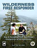 Wilderness First Responder: How To Recognize, Treat, And Prevent Emergencies In The Backcountry by Buck Tilton(2010-03-02)