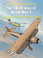 Fiat CR.42 Aces of World War 2 (Aircraft of the Aces)