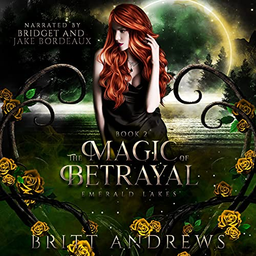 The Magic of Betrayal Audiobook By Britt Andrews cover art