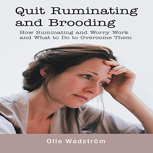 Quit Ruminating and Brooding audiobook cover art