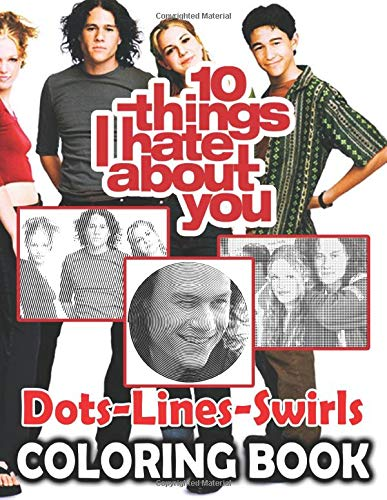 10 Things I Hate About You Dots Lines Swirls Coloring Book: 10 Things I Hate About You Impressive Adult Diagonal Line, Swirls Activity Books For Women And Men Stress Relieving
