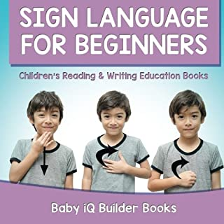Sign Language for Beginners : Children's Reading & Writing Education Books