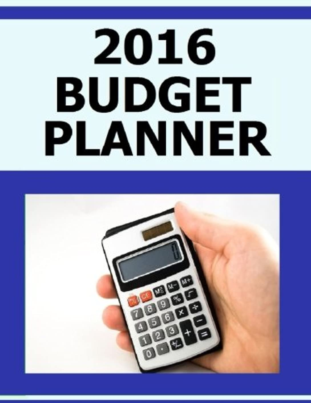2016 Budget Planner: Blank Budget Planner for 2016 - Assess your income, expenses and money management.