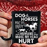 Los perros y los caballos me hacen feliz Los seres humanos hacen que me duela la cabeza Tazas