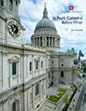 St Paul s Cathedral Before Wren (English Heritage)
