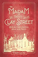 The Madam at Six-twenty-seven Clay Street: Bowling Green's Infamous House of Ill Repute