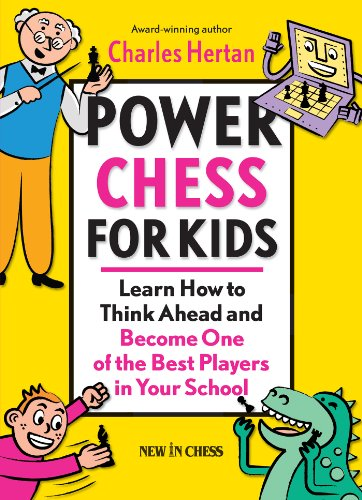 Power Chess for Kids: Learn How to Think Ahead and Become One of the Best Players in Your School (English Edition)