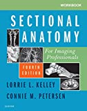 Workbook for Sectional Anatomy for Imaging Professionals E-Book