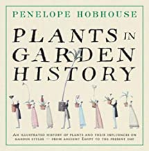 Plants in Garden History: An Illustrated History of Plants and Their Influence on Garden Styles-From Ancient Egypt to the ...