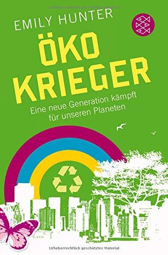 Öko-Krieger: Eine neue Generation kämpft für unseren Planeten