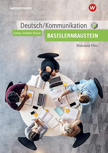 Deutsch / Kommunikation für die Berufsfachschule I in Rheinland-Pfalz: Basisbaustein: Arbeitsheft: für die Berufsfachschule in Rheinland-Pfalz / ... für die Berufsfachschule in Rheinland-Pfalz)