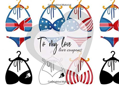 To my love, love coupons: bikini design style, Love Vouchers, Love coupons For Him and Her, for Couples, for Valentines Day, Birthday, Funny Anniversary