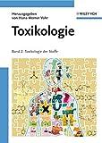 Toxikologie: Band 2: Toxikologie der Stoffe - Hans-Werner Vohr