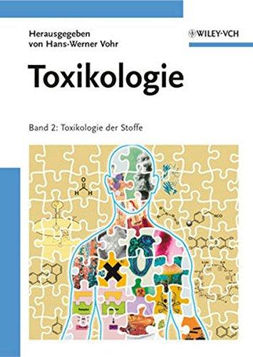 Toxikologie: Band 2: Toxikologie der Stoffe