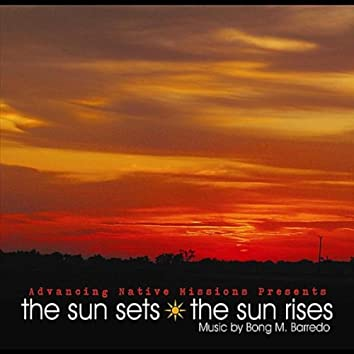 The Sun Sets, the Sun Rises