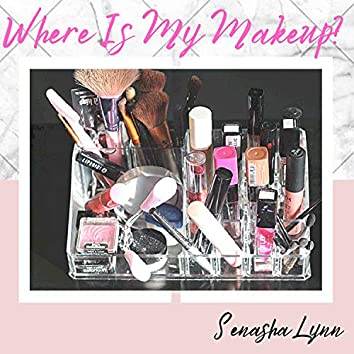 Where is My Makeup?