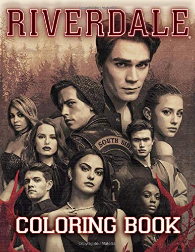 Riverdale Coloring Book: Coloring Books For Teens And Adults With High Quality Images Of Riverdale TV Series