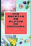MIS RECETAS DE PLATO DE CUCHAR