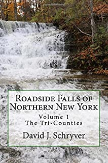 Roadside Falls of Northern New York Volume 1 The Tri-Counties