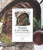 Photo Gallery tenera è la carne... cotta a bassa temperatura. ediz. illustrata