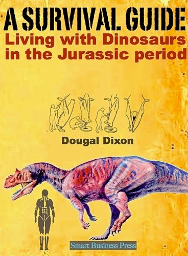 A SURVIVAL GUIDE: Living with Dinosaurs in the Jurassic Period (Survival in the Age of Dinosaurs Book 1) (English Edition)