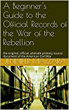 A Beginner's Guide to the Official Records of the War of the...