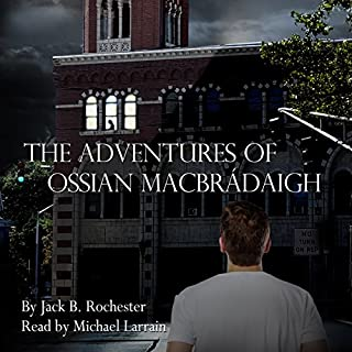 The Mystery of the Malcontent Misanthrope     The Adventures of Ossian Macbrádaigh              By:                                                                                                                                 Jack B. Rochester                               Narrated by:                                                                                                                                 Michael Larrain                      Length: 1 hr and 32 mins     1 rating     Overall 1.0