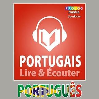 Portugais - Guide de conversation: Lire et Écouter     Série Lire et Écouter              De :                                                                                                                                 PROLOG Editorial                               Lu par :                                                                                                                                 Michelle                      Durée : 2 h et 18 min     2 notations     Global 1,5