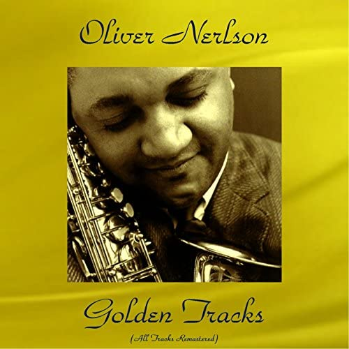 Oliver Nelson feat. Eric Dolphy / Joe Newman / King Curtis /
