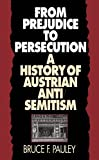 From Prejudice to Persecution: A History of Austrian Anti-Semitism