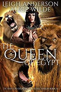 The Queen of Egypt: A Paranormal Reverse Harem Romance (The Shifters of Africa Book 3)