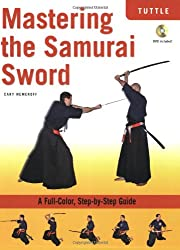 Mastering the Samurai Sword: A Full-Color, Step-by-Step Guide: Cary Nemeroff