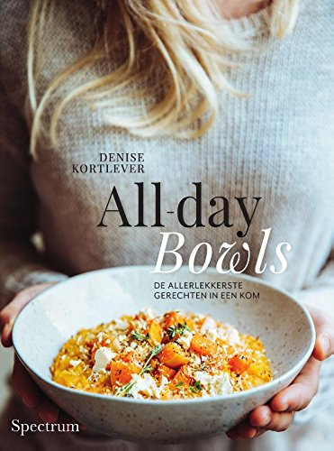 All-day bowls: de allerlekkerste gerechten in een kom