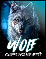 Wolf: Coloring Book for Stress Relief and Relaxation(Animal Coloring Books for Adults)