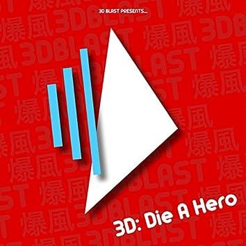 3d: Die a Hero