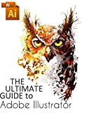 The ultimate guide to Adobe Illustrator (English Edition)