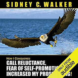 How I Conquered Call Reluctance, Fear of Self-Promotion & Increased My Prospecting! audiobook cover art