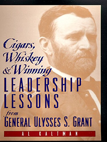 Cigars, Whiskey and Winning: Leadership Lessons from General Ulysses S. Grant (English Edition)