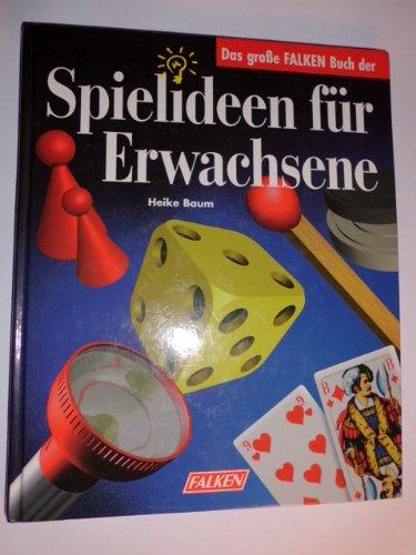 Das große Falken Buch der Spielideen für Erwachsene.