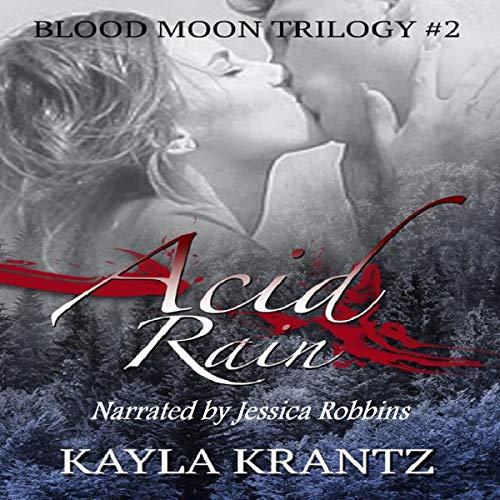 Acid Rain Audiobook By Kayla Krantz cover art