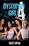 Dystopian Girls 4: Book 4 of the fascinating harem adventure series with zombies