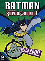 Batman - Super Nemici - Killer Croc [Italian Edition]